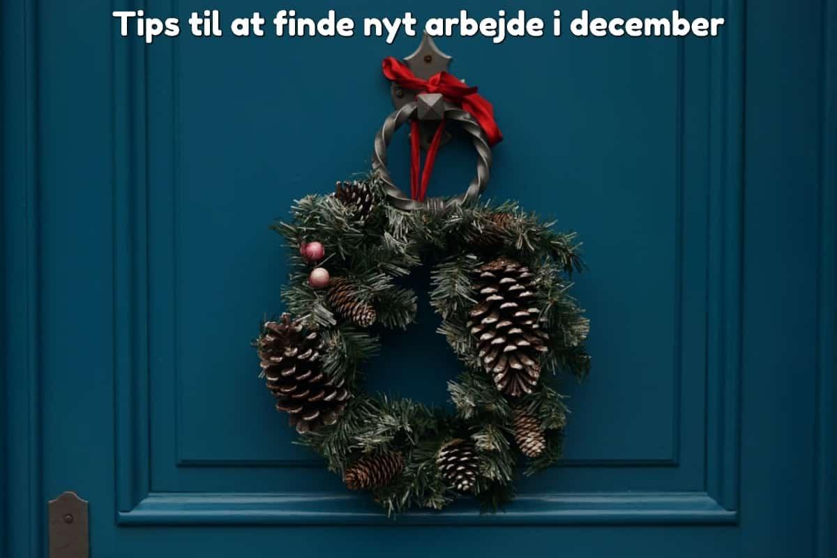 Tips til at finde nyt arbejde i december